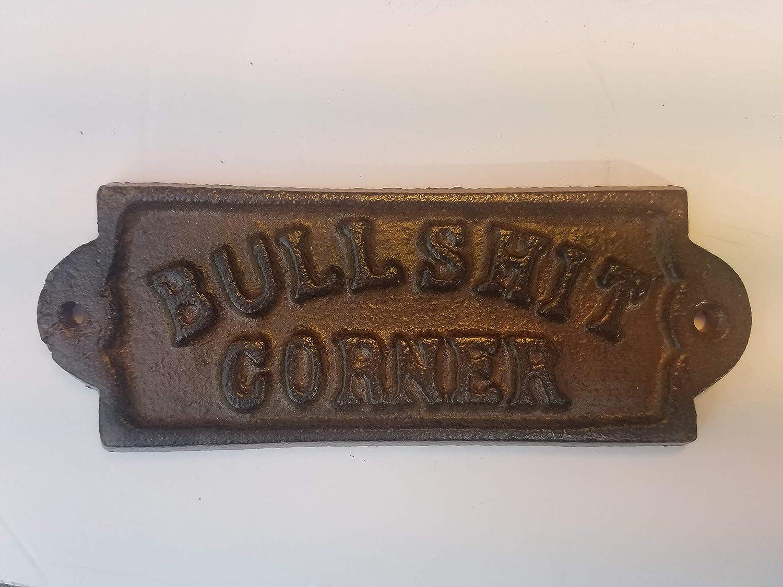 BULLSH*T CORNER cast iron sign
