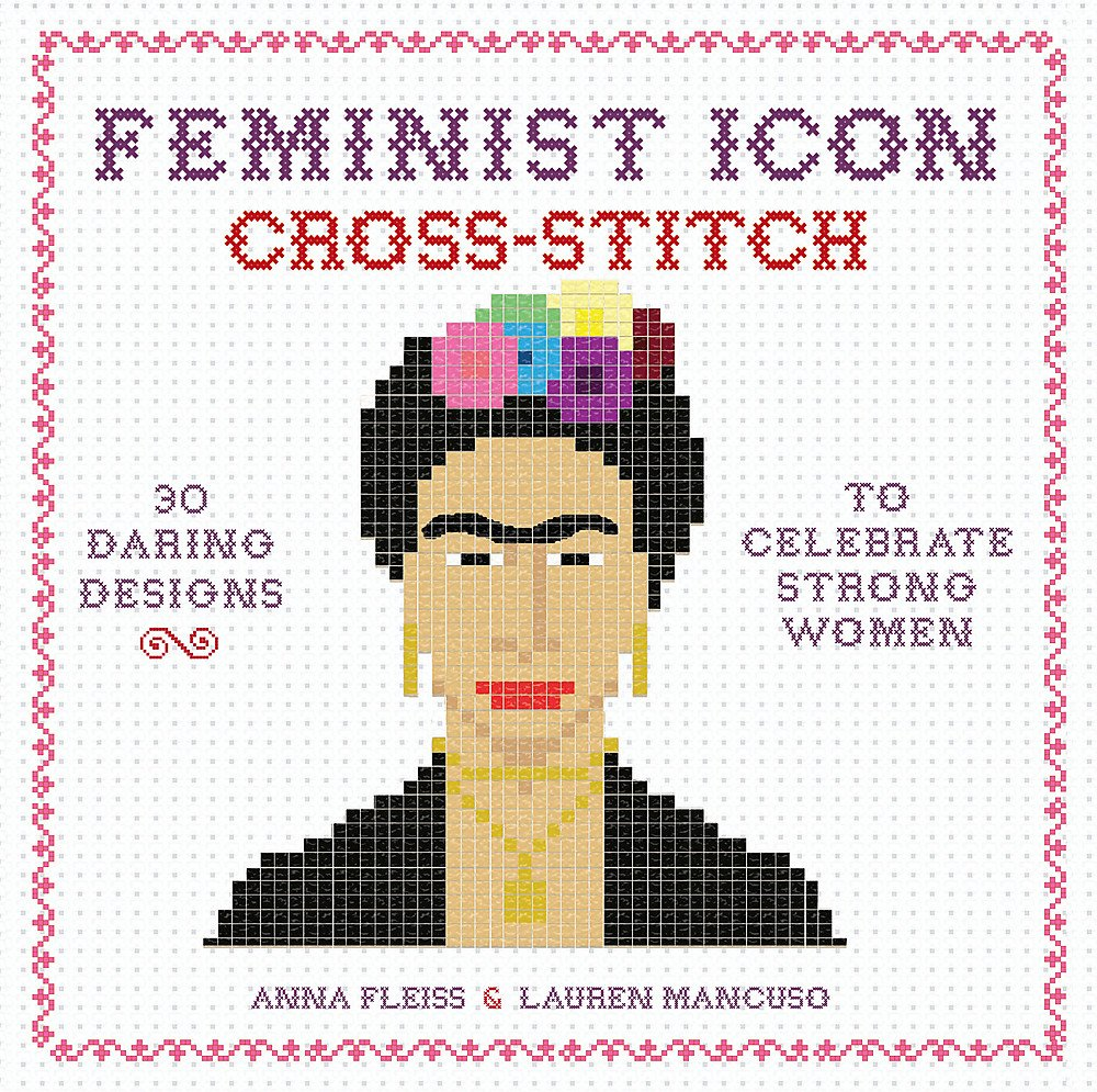 Feminist Icon Cross-Stitch: 30 Daring Designs to Celebrate Strong Women by Running Press Adult (Image #1)