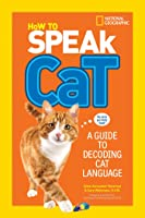 How To Speak Cat: A Guide To Decoding Cat