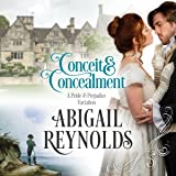 Conceit & Concealment: A Pride & Prejudice Variation