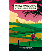 While Wandering: A Walking Companion