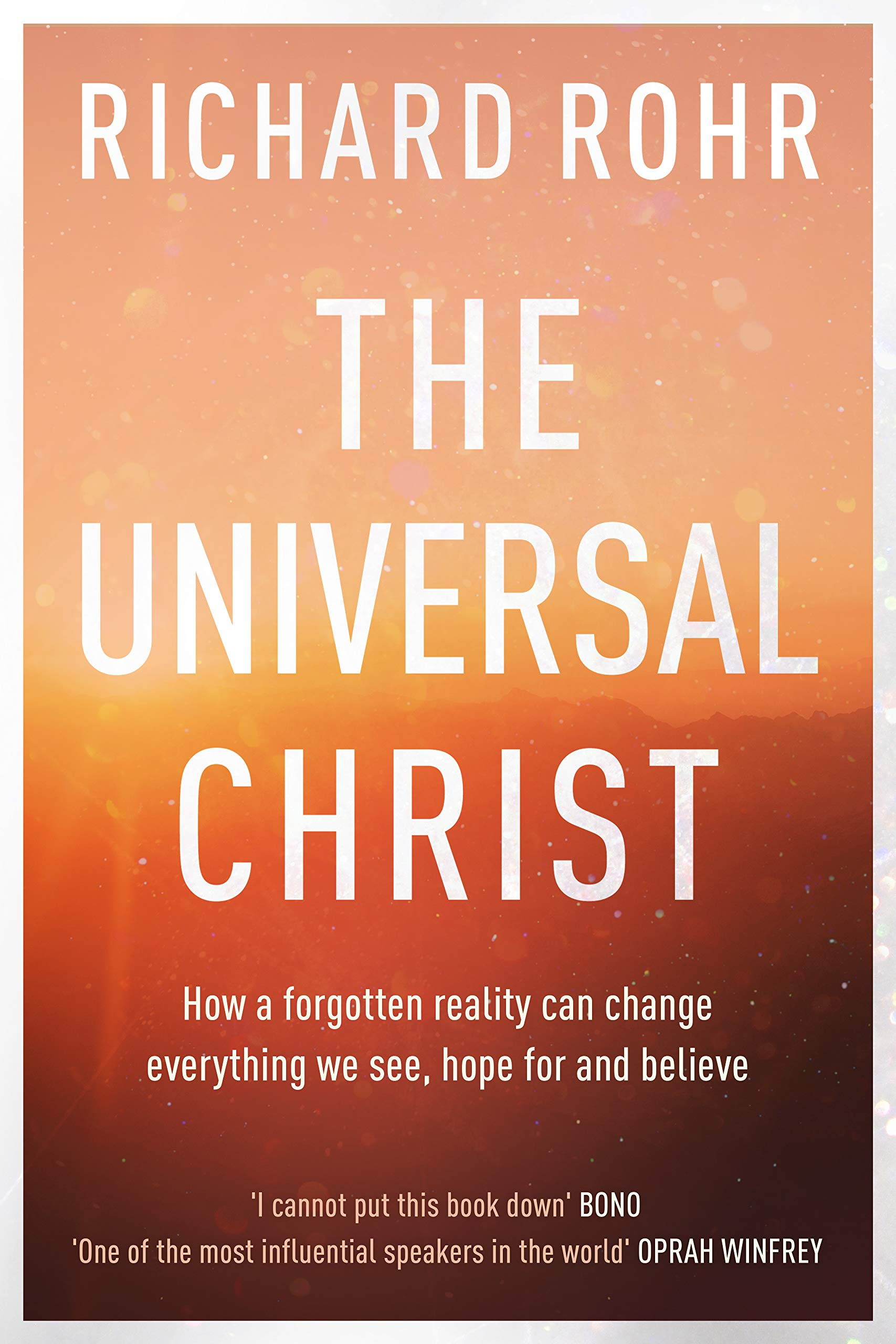 5c6d7f731f The Universal Christ: How a Forgotten Reality Can Change Everything ...