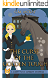 The Curse of the Golden Touch: A Greystone Manor Mystery