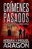 Crímenes Pasados: Una novela negra de suspense e intriga (Serie de los detectives Bell y Wachowski nº 3) (Spanish…