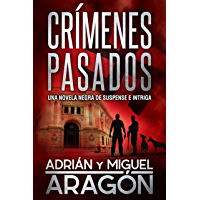 Crímenes Pasados: Una novela negra de suspense e intriga (Serie de los detectives Bell y Wachowski nº 3)