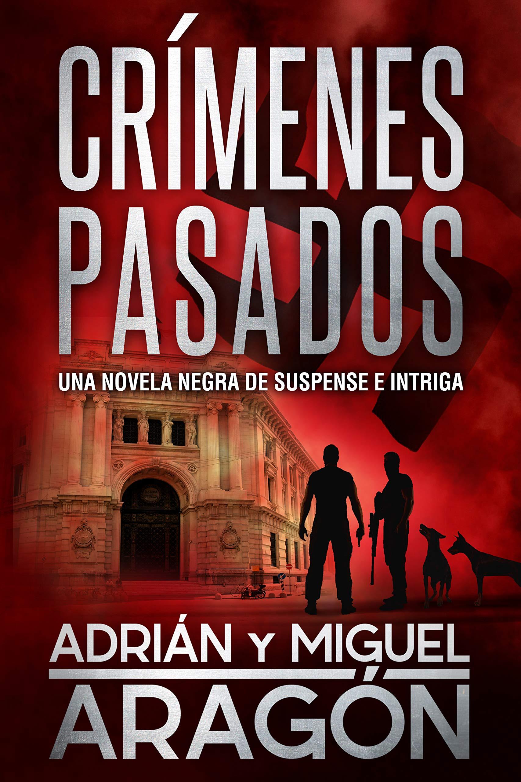 Crímenes Pasados: Una novela negra de suspense e intriga (Serie de los detectives Bell y Wachowski nº 3) por Adrián Aragón