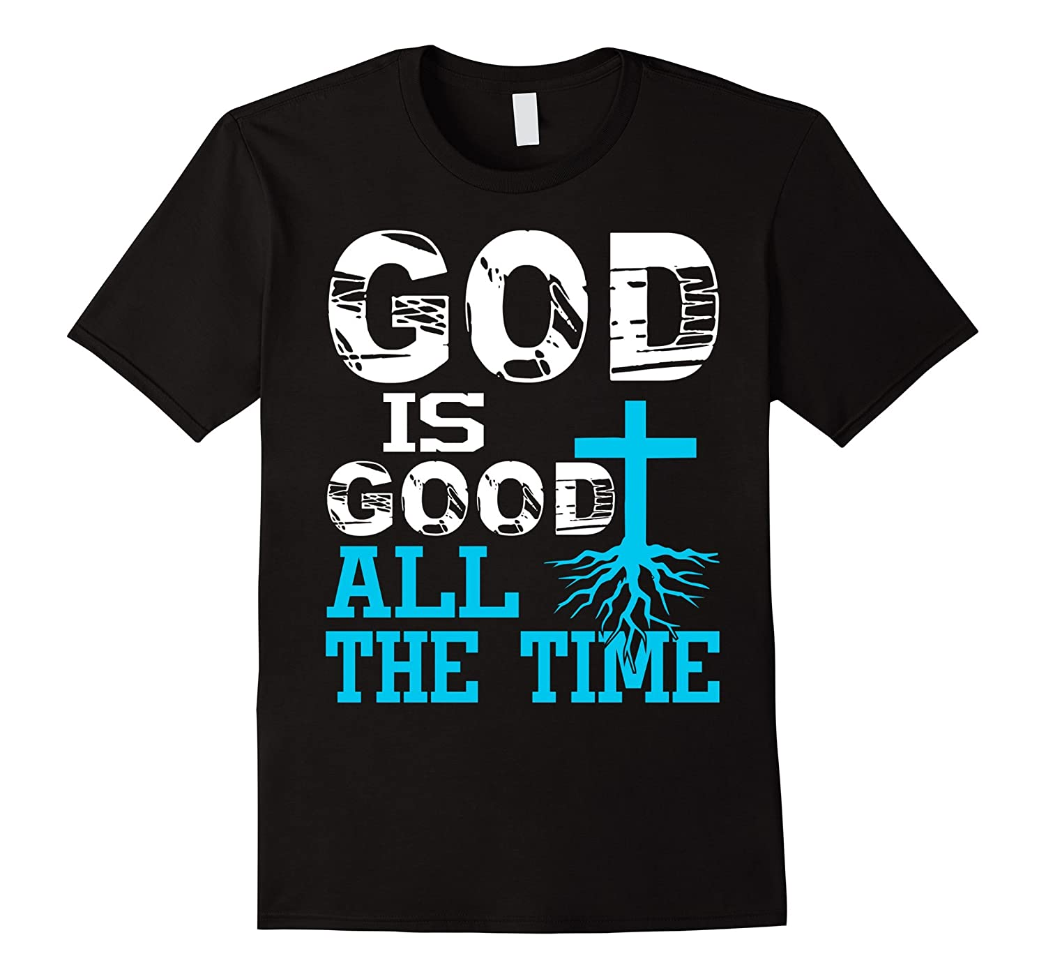 God is good all the time Christians t shirts-Art