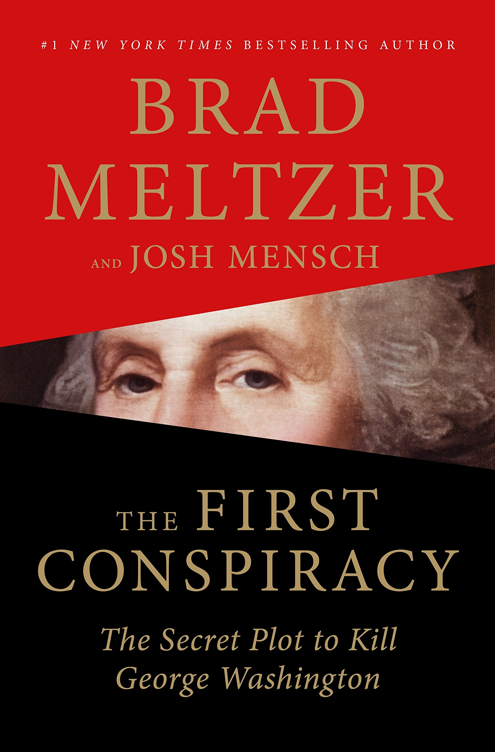 Image result for The First Conspiracy: The Secret Plot to Kill George Washington by Brad Meltzer and Josh Mensch amazon