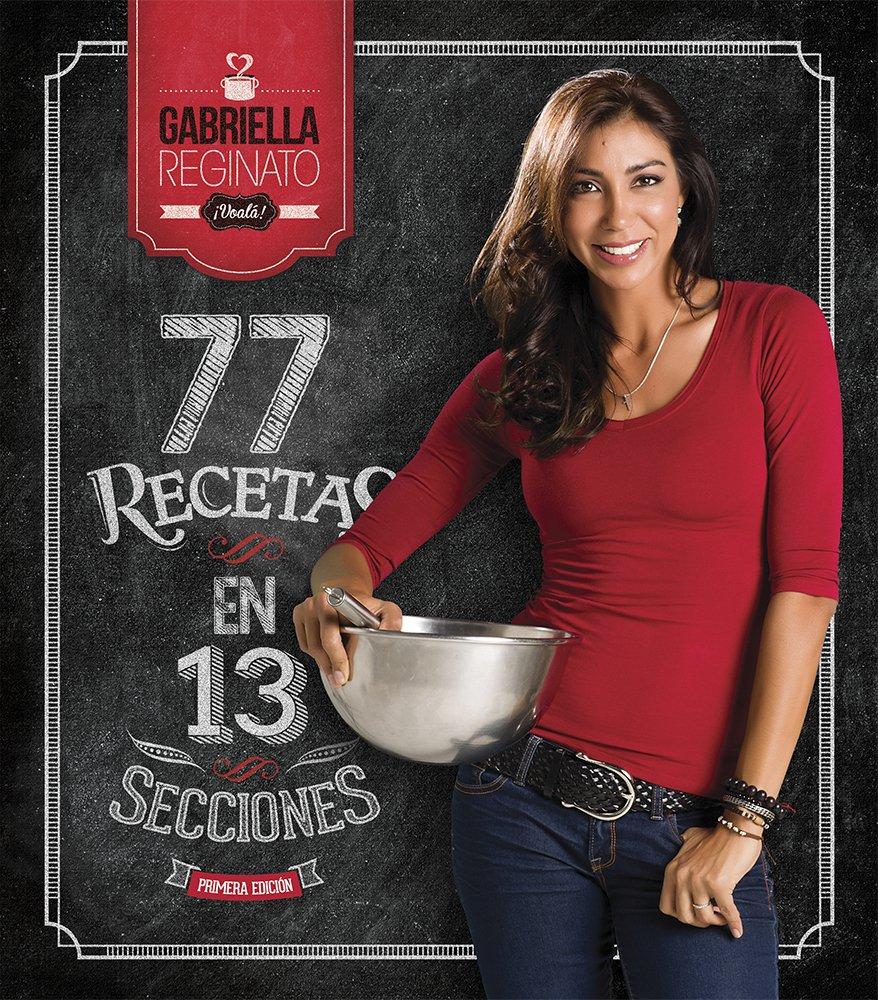 77 Recetas En 13 Secciones (Spanish) (Spanish) Hardcover – 2013