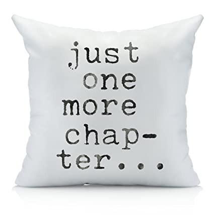 Just One More Chapter Throw Pillow Cover