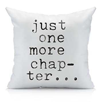Oh, Susannah Just One More Chapter Throw Pillow Cover - Library Book Lovers  Gifts - Bibliophile (1 18x18 inch, Pillowcase) Gifts for Readers Writers