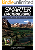 Smarter Backpacking after 50 or How any trekker can adapt any hike to any age or fitness (English Edition)