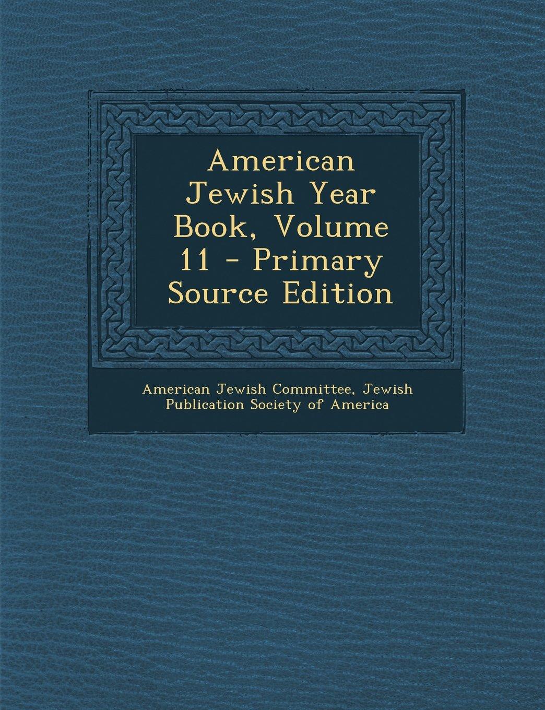 Read Online American Jewish Year Book, Volume 11 - Primary Source Edition pdf
