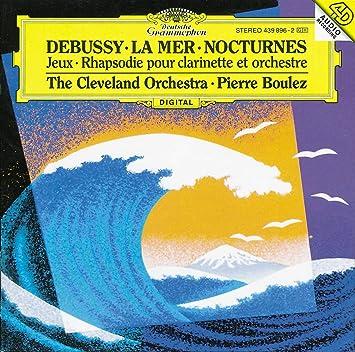 ドビュッシー:交響詩「海」、夜想曲、バレエ音楽「遊戯」 他