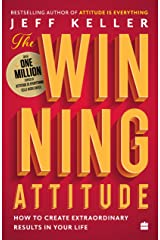 The Winning Attitude: How to Create Extraordinary Results in Your Life Paperback