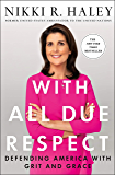 With All Due Respect: Defending America with Grit and Grace (English Edition)