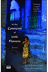 In the Convent of Little Flowers: Stories Paperback