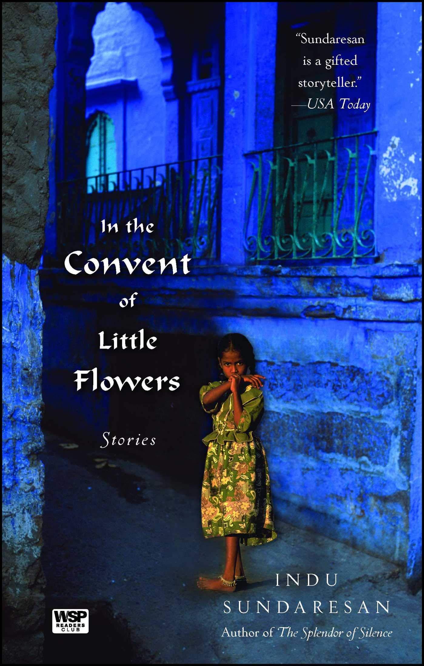 Amazon in the convent of little flowers stories 9781416586104 amazon in the convent of little flowers stories 9781416586104 indu sundaresan books izmirmasajfo