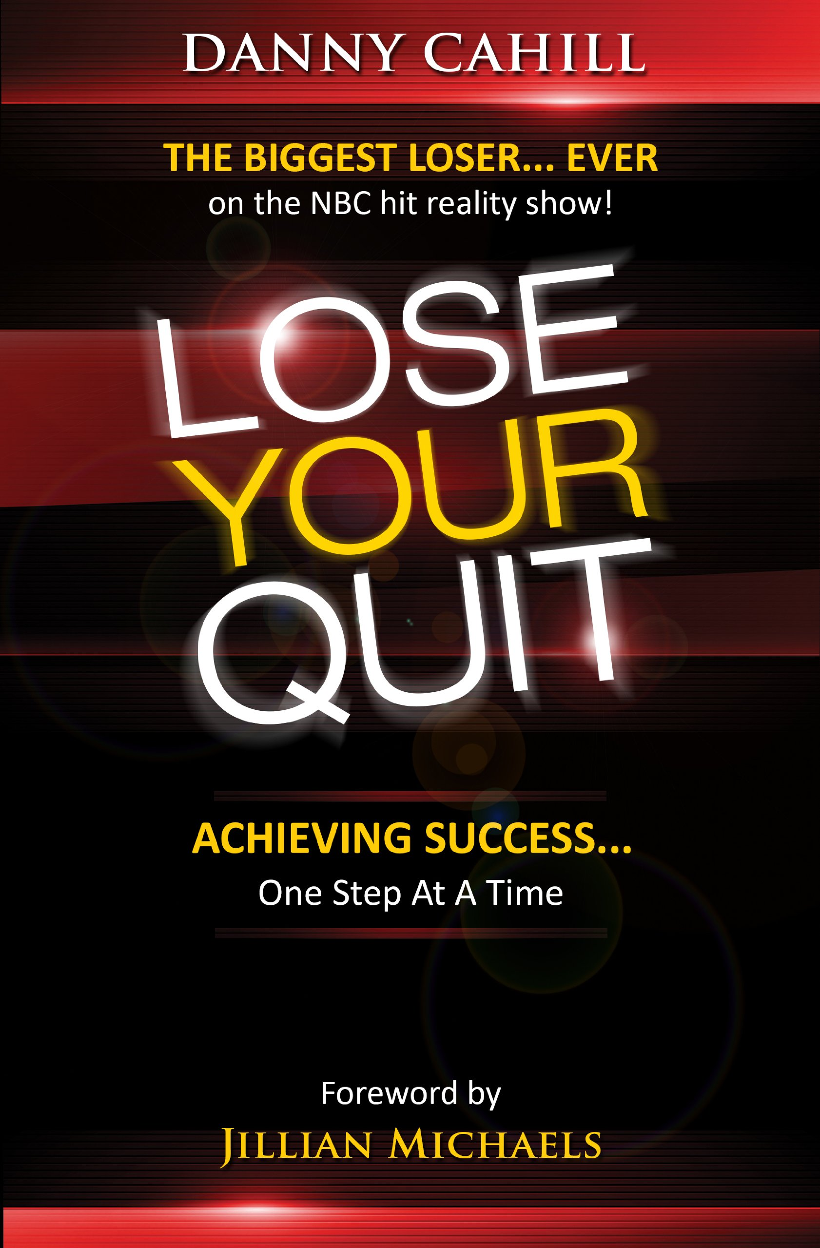 Lose Your Quit: Achieving Success...one Step at a Time PDF