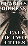 A Tale of Two Cities by Charles Dickens (Illustrated) (English Edition)
