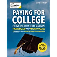 Paying for College, 2019 Edition: Everything You Need to Maximize Financial Aid and Afford College