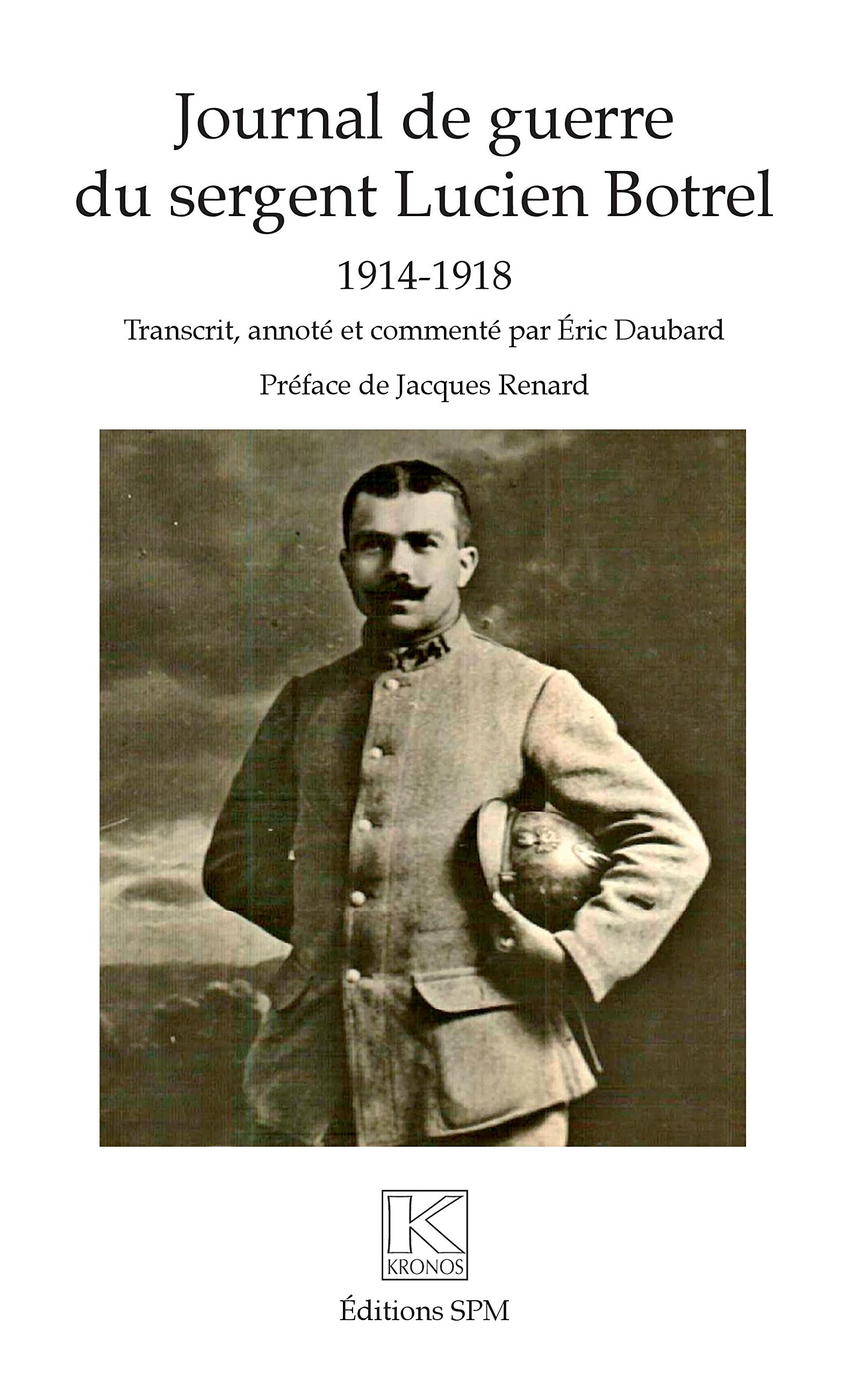 Download Journal de guerre du sergent Lucien Botrel: 1914-1918 (French Edition) pdf