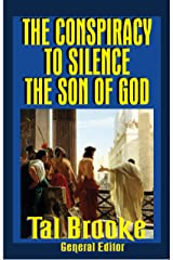 The Conspiracy to Silence the Son of God Kindle Edition