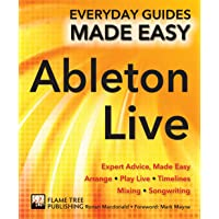 Ableton Live Basics: Everyday Guides Made Easy