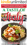 A Taste of Italy: Traditional Italian Cooking Made Easy with Authentic Italian Recipes (Best Recipes from Around the…