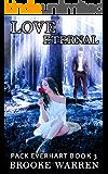 Love Eternal (Pack Everhart Book 3)