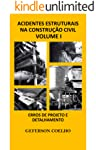 Acidentes Estruturais na Construção Civil - Volume 1: Erros de Projeto e Detalhamento