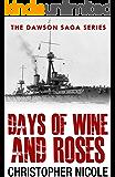 Days of Wine and Roses (Dawson Saga Book 1)