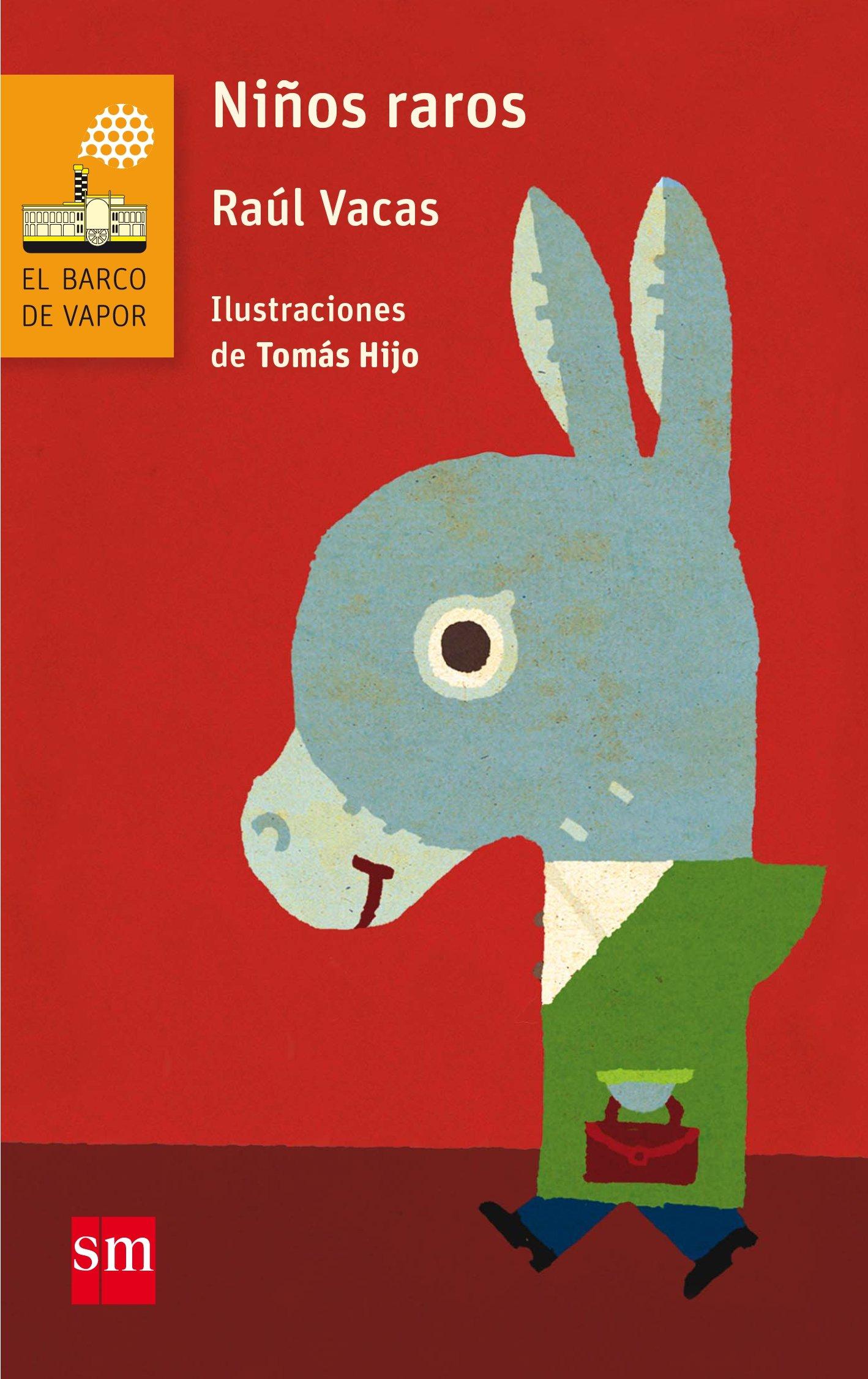 Niños raros (El Barco de Vapor Naranja): Amazon.es: Raúl Vacas Polo, Tomás  Hijo: Libros