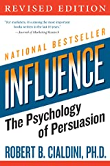 Influence: The Psychology of Persuasion (Collins Business Essentials) Kindle Edition