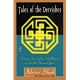 Tales of the Dervishes: Teaching-Stories of the Sufi Masters over the Past Thousand Years