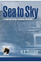 Sea to Sky (A Hunter Rayne Highway Mystery, Book 3) Kindle Edition