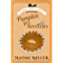 Pumpkin Pie Mystery (Amish Sweet Shop Mystery Book 4)