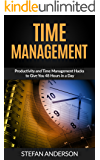 Time Management: Productivity and Time Management Hacks to Give Your 48 Hours in a Day