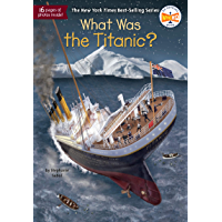 What Was the Titanic? (What Was?)