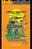 Simple History: The Vietnam War (English Edition)