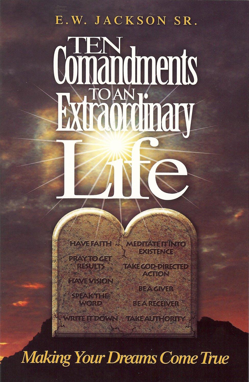 Download Ten Commandments To An Extraordinary Life: Making Your Dreams Come True PDF