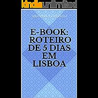 E-book: Roteiro de 5 dias em Lisboa (E-book - Roteiro)