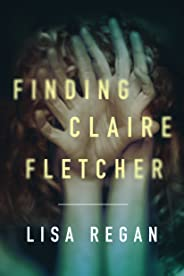Finding Claire Fletcher (A Claire Fletcher and Detective Parks Mystery Book 1) (English Edition)
