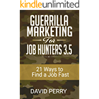Guerrilla Marketing for Job Hunters 3.5: 21 Ways to Find a Job Fast (English Edition)