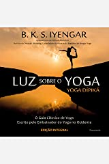 Luz Sobre o Yoga: o Guia Clássico de Yoga (Portuguese Edition) Kindle Edition