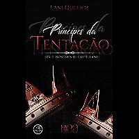 Príncipes da Tentação (Príncipes Di Castellani Livro 6)