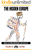 The Hidden Europe: What Eastern Europeans Can Teach Us (WanderLearn Series Book 2)