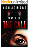 Connected: The Call: (Part One)