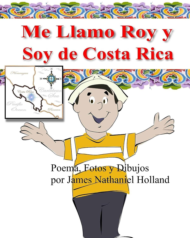 Me Llamo Roy y Soy de Costa Rica! eBook: James Holland: Amazon.es ...
