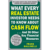 What Every Real Estate Investor Needs to Know About Cash Flow... And 36 Other Key Financial Measures, Updated Edition…